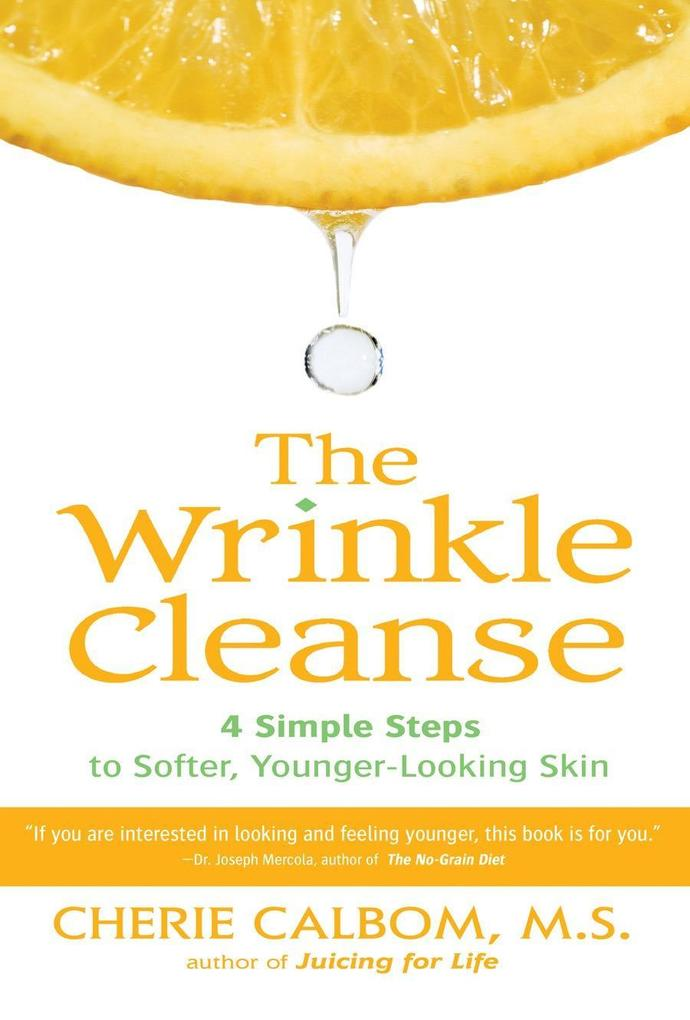 The Wrinkle Cleanse: 4 Simple Steps to Softer, Younger-Looking Skin als Taschenbuch