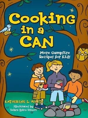 Cooking in a Can: More Campfire Recipes for Kids als Taschenbuch