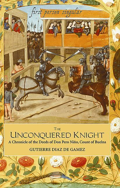 The Unconquered Knight: A Chronicle of the Deeds of Don Pero Niño, Count of Buelna als Taschenbuch