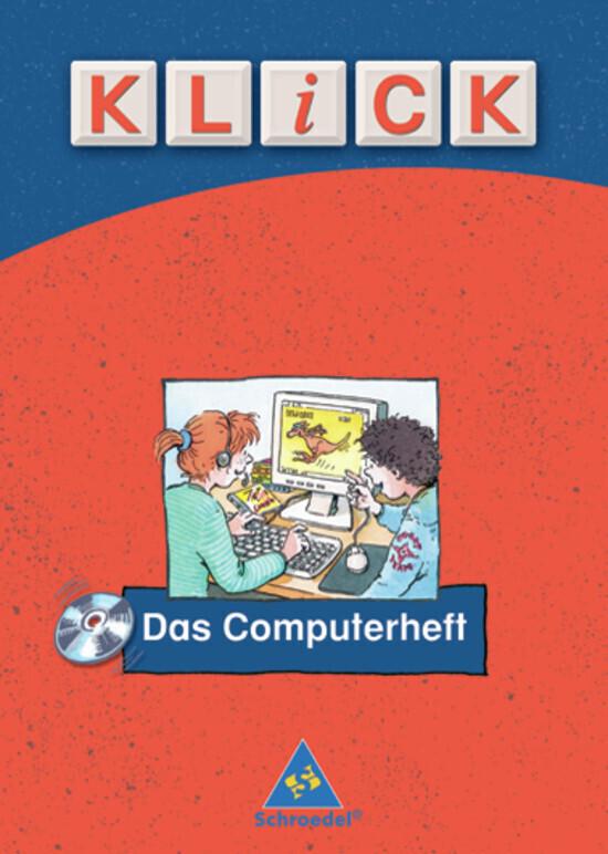 KLICK - Das Computerheft. Arbeitsheft mit CD-ROM als Buch