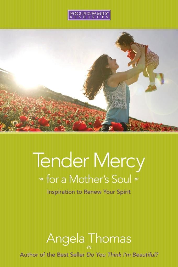 Tender Mercy for a Mother's Soul: Inspiration to Renew Your Spirit als Taschenbuch