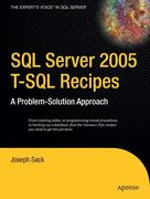SQL Server 2005 T-SQL Recipes: A Problem-Solution Approach