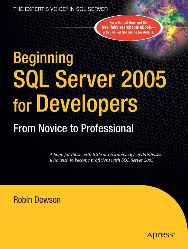 Beginning SQL Server 2005 for Developers: From Novice to Professional als Buch