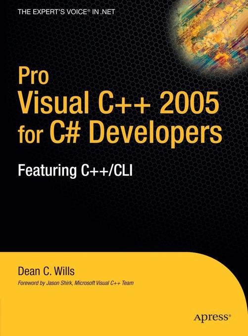 Pro Visual C++ 2005 for C# Developers: Featuring C++/CLI als Buch