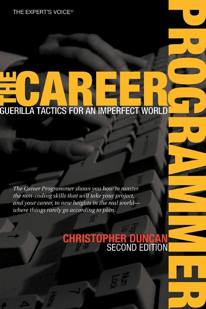 The Career Programmer: Guerilla Tactics for an Imperfect World als Buch