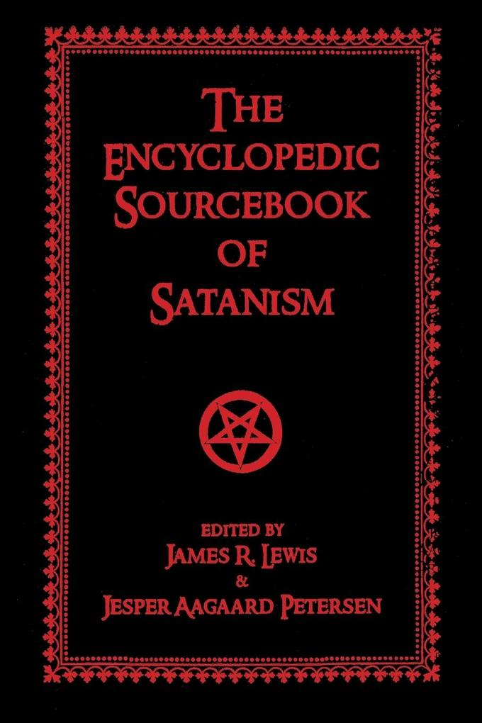 The Encyclopedic Sourcebook of Satanism als Buch