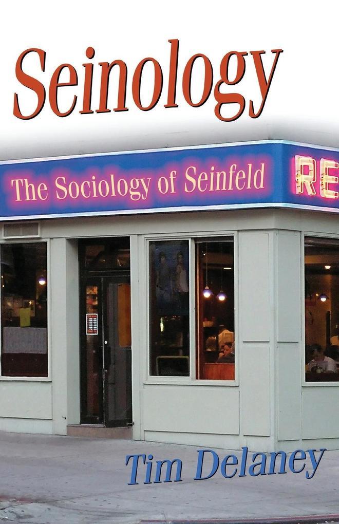 Seinology: The Sociology of Seinfeld als Taschenbuch