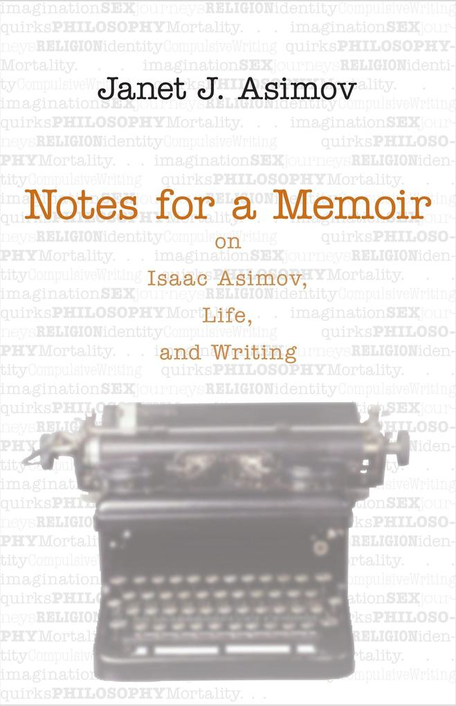 Notes for a Memoir: On Isaac Asimov, Life, and Writing als Buch