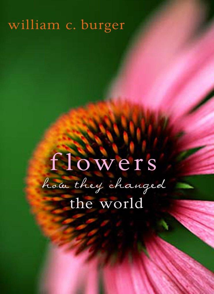 Flowers: How They Changed the World als Buch