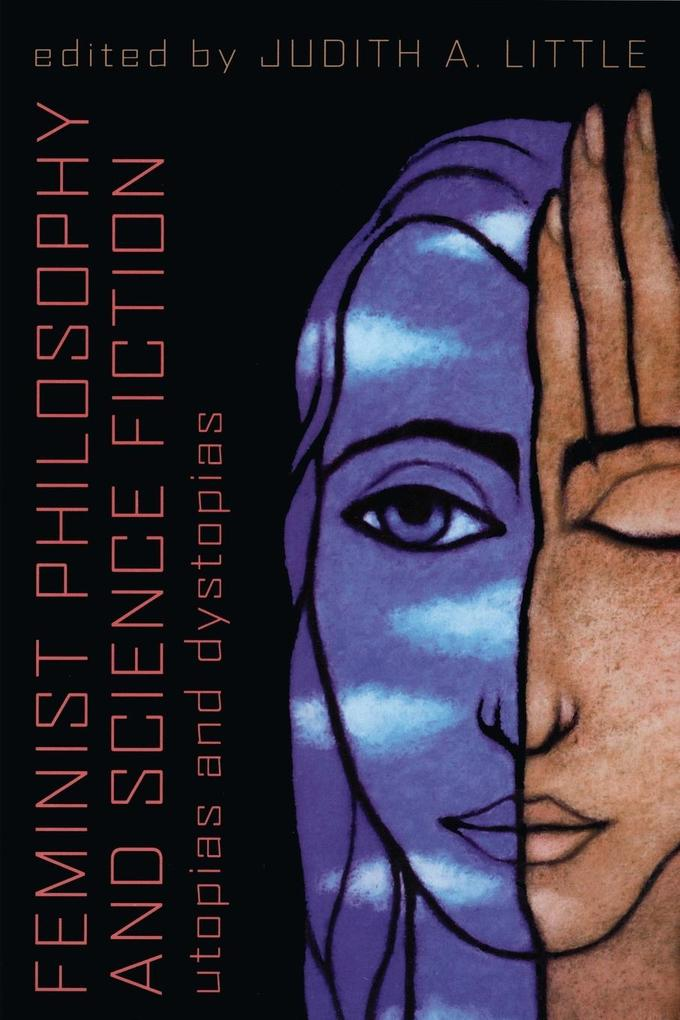 Feminist Philosophy and Science Fiction: Utopias and Dystopias als Taschenbuch