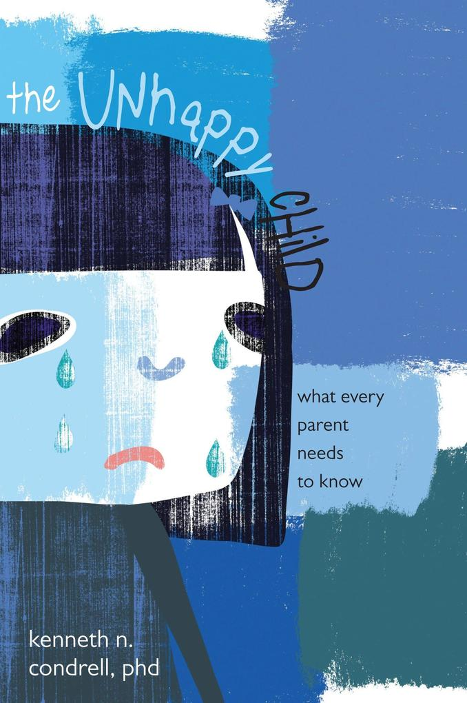 The Unhappy Child: What Every Parent Needs to Know als Taschenbuch
