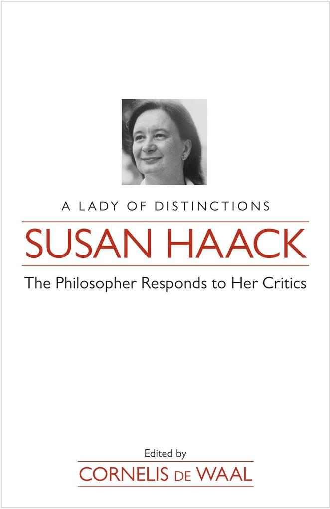 Susan Haack: A Lady of Distinction-The Philosopher Responds to Her Critics als Buch