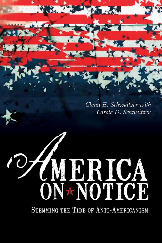 America on Notice: Stemming the Tide of Anti-Americanism als Buch