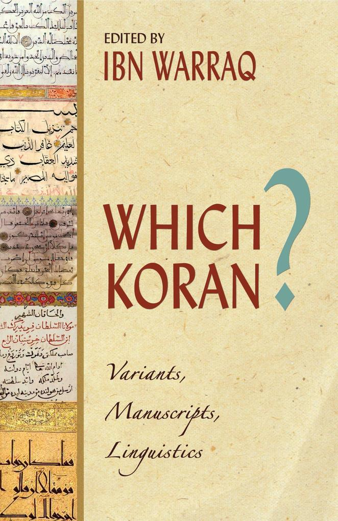 Which Koran?: Variants, Manuscripts, Linguistics als Buch