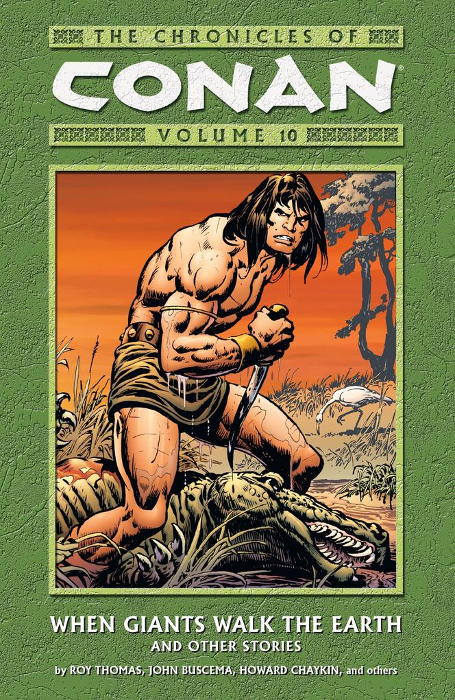 Chronicles of Conan Volume 10: When Giants Walk the Earth and Other Stories als Buch