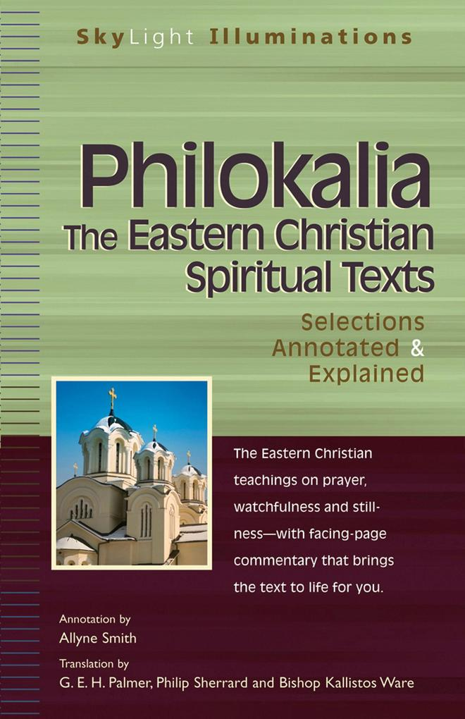 Philokalia--The Eastern Christian Spiritual Texts: Selections Annotated & Explained als Taschenbuch
