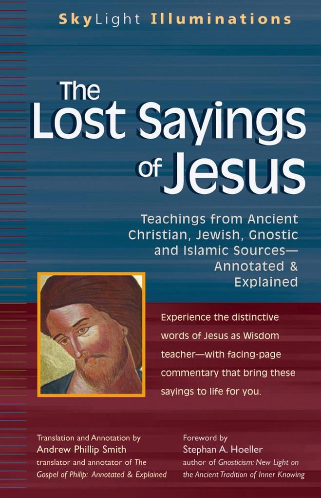 The Lost Sayings of Jesus: Teachings from Ancient Christian, Jewish, Gnostic and Islamic Sources als Taschenbuch
