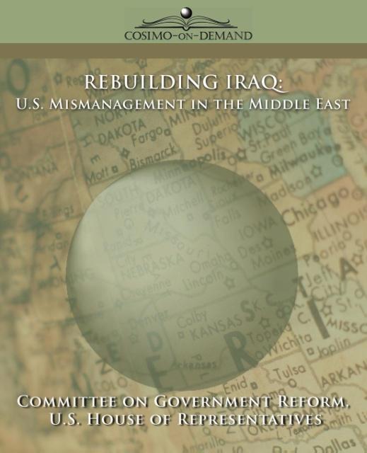 Rebuilding Iraq: U.S. Mismanagement in the Middle East als Taschenbuch
