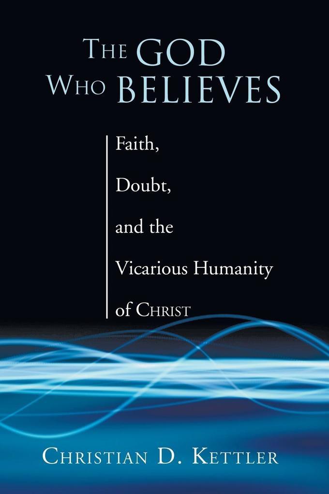 The God Who Believes als Taschenbuch