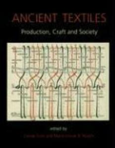 Ancient Textiles: Production, Crafts and Society als Buch