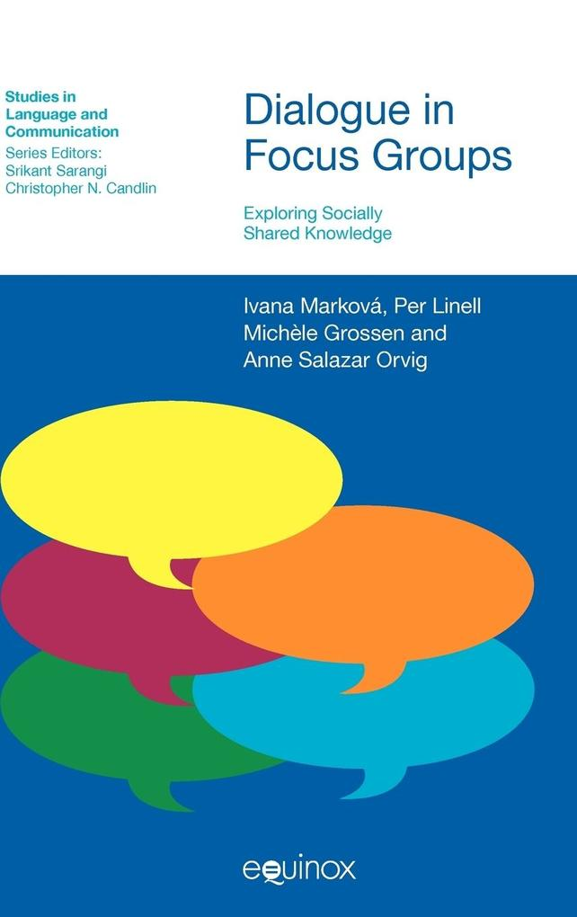 Dialogue in Focus Groups: Exploring Socially Shared Knowledge als Buch