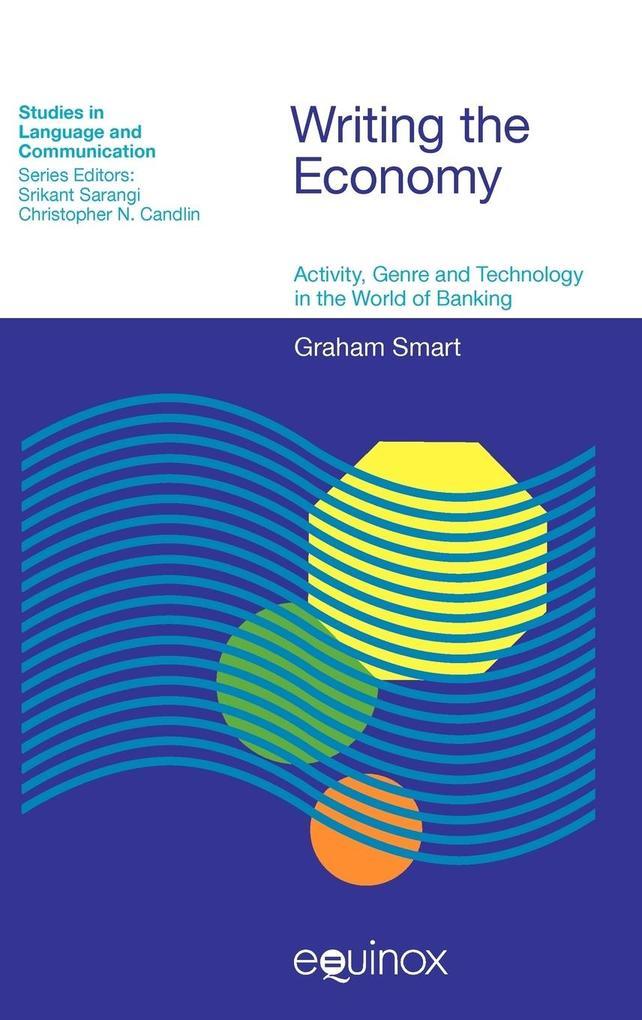 Writing the Economy: Activity, Genre and Technology in the World of Banking als Buch