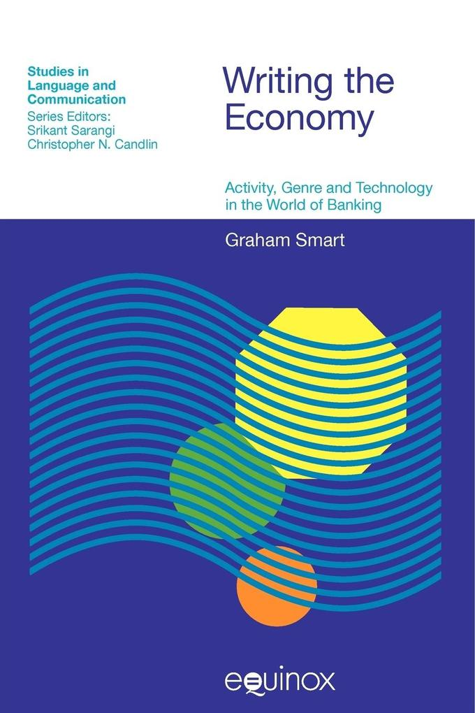 Writing the Economy: Activity, Genre, and Technology in the World of Banking als Taschenbuch