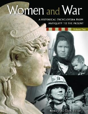 Women and War [2 Volumes]: A Historical Encyclopedia from Antiquity to the Present als Buch