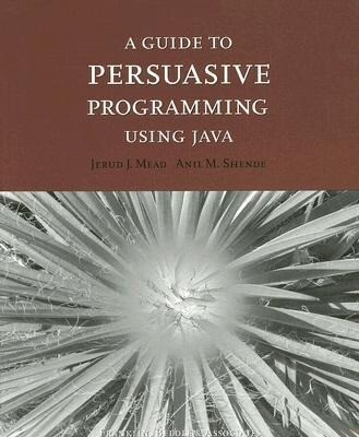 A Guide to Persuasive Programming in Java als Taschenbuch