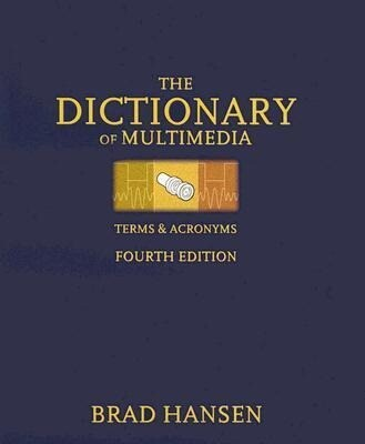 The Dictionary of Multimedia Terms & Acronyms als Taschenbuch
