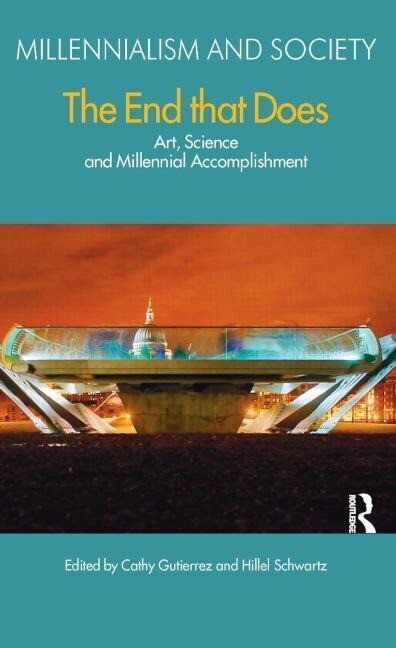The End That Does: Art, Science and Millennial Accomplishment als Buch
