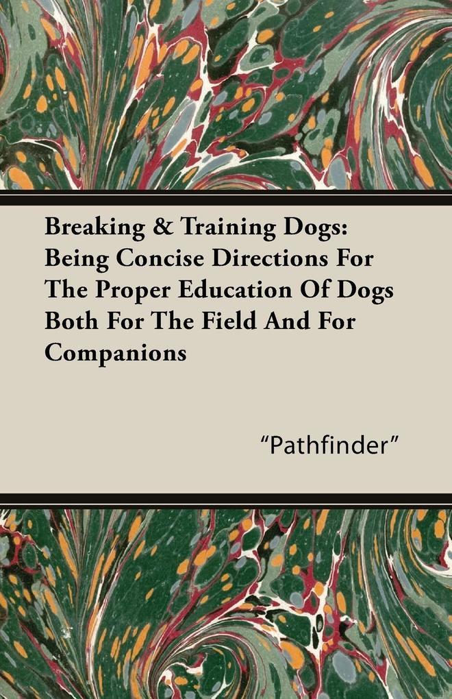 Breaking & Training Dogs als Taschenbuch
