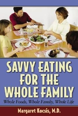 Savvy Eating for the Whole Family: Whole Foods, Whole Family, Whole Life als Taschenbuch
