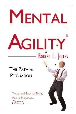 Mental Agility: The Path to Persuasion als Buch