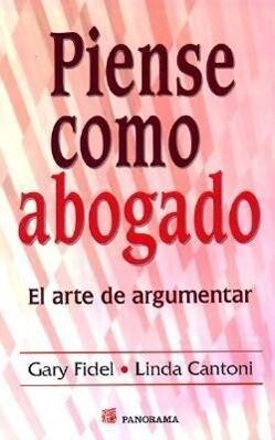 Piense Como Un Abogado: El Arte de Argumentar als Taschenbuch