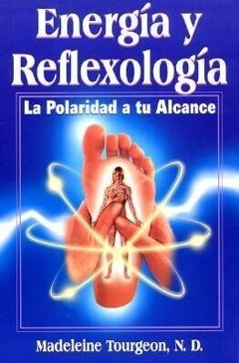 Energia y Reflexologia: La Polaridad a Tu Alcance als Taschenbuch