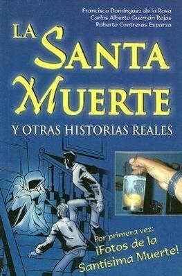 La Santa Muerte: Y Otras Historias Reales als Taschenbuch