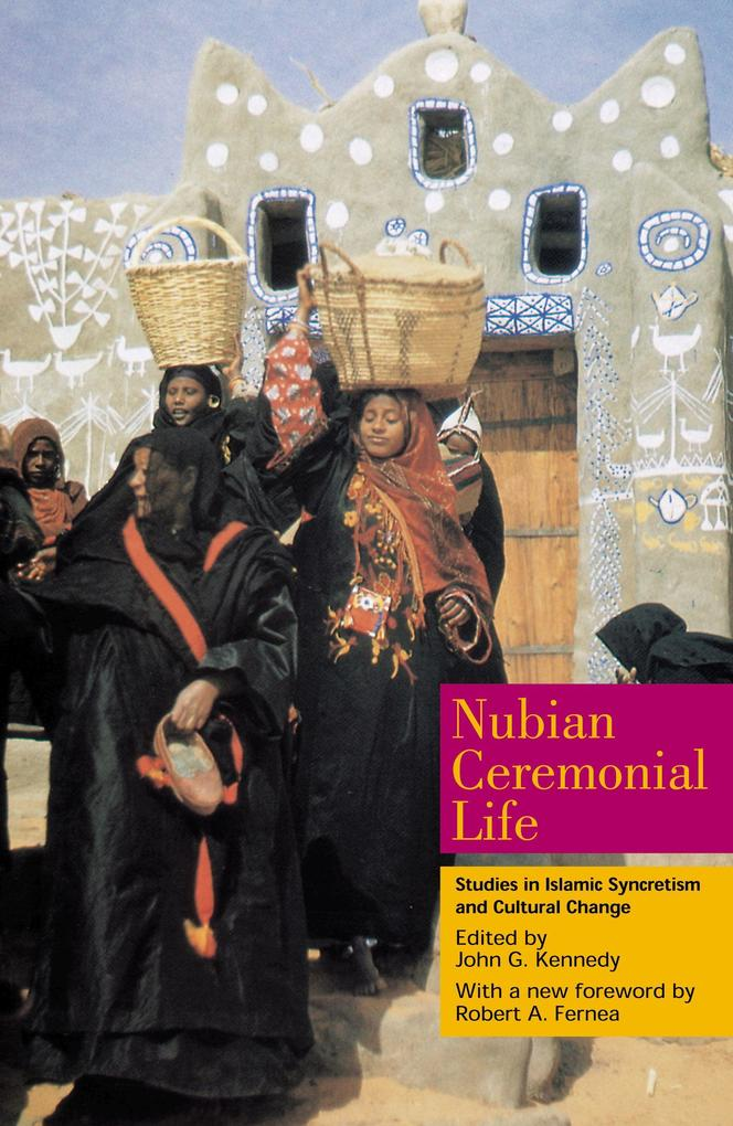 Nubian Ceremonial Life: Studies in Islamic Syncretism and Cultural Change als Buch
