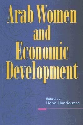 Arab Women and Economic Development als Taschenbuch