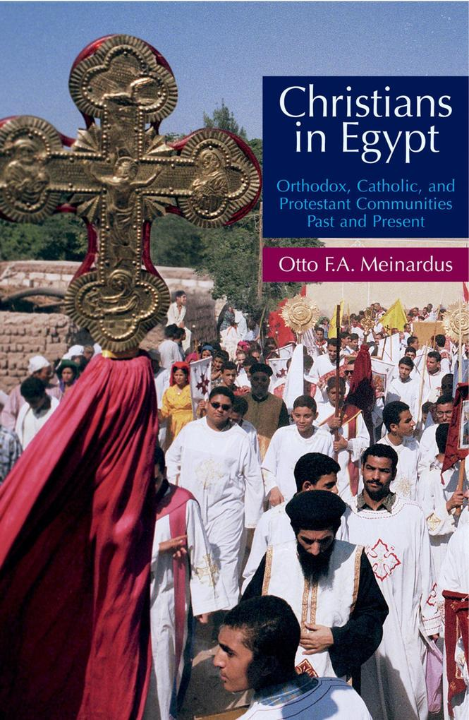 Christians in Egypt: Orthodox, Catholic, and Protestant Communities - Past and Present als Buch