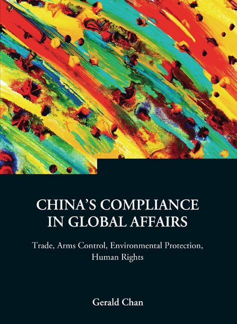 China's Compliance in Global Affairs: Trade, Arms Control, Environmental Protection, Human Rights als Buch