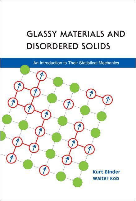 Glassy Materials and Disordered Solids: An Introduction to Their Statistical Mechanics als Buch