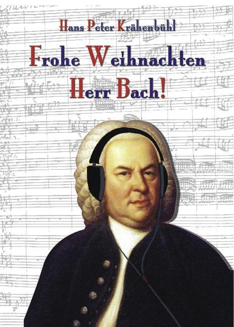 Frohe Weihnachten, Herr Bach! als Buch