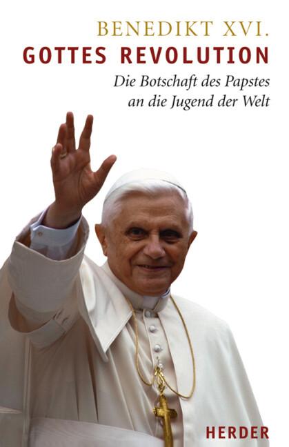 Gottes Revolution - Die Botschaft des Papstes an die Jugend der Welt als Buch