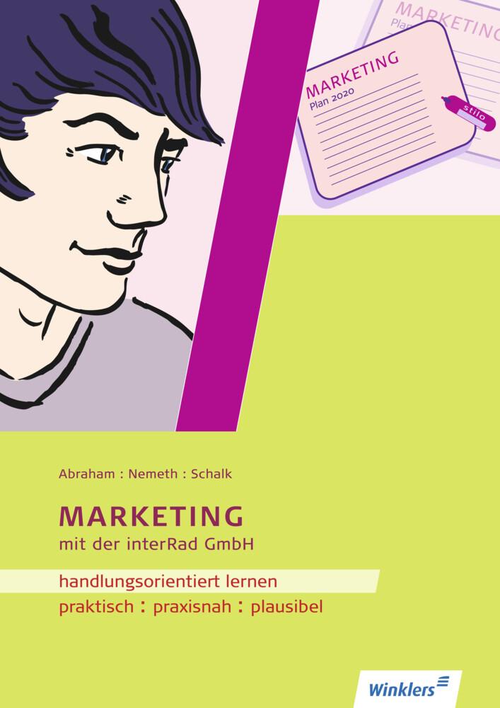 Handlungsorientiert lernen mit der interRad GmbH. Marketing: Arbeitsheft als Buch