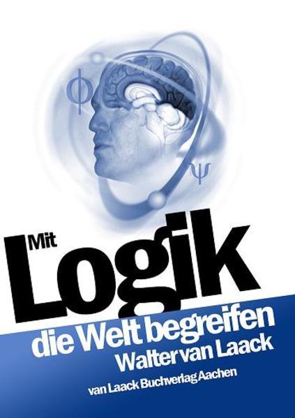 Mit Logik die Welt begreifen als Buch