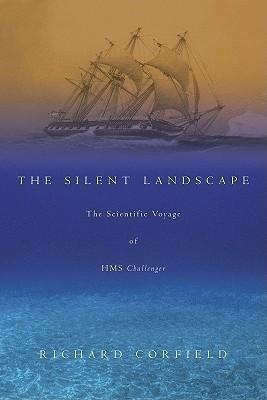 The Silent Landscape: The Scientific Voyage of HMS Challenger als Taschenbuch