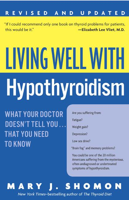 Living Well with Hypothyroidism REV Ed: What Your Doctor Doesn't Tell You... That You Need to Know als Taschenbuch