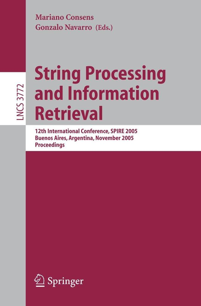 String Processing and Information Retrieval als Buch
