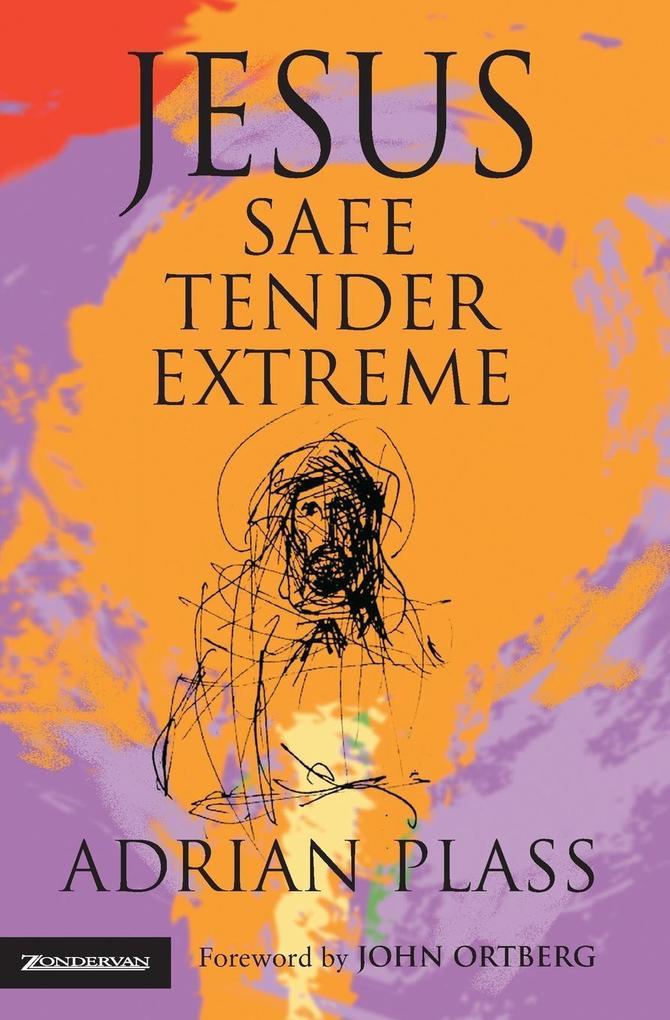 Jesus - Safe, Tender, Extreme als Taschenbuch